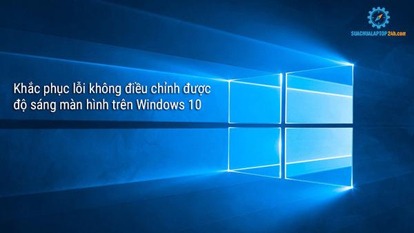 không chỉnh được độ sáng màn hình laptop
