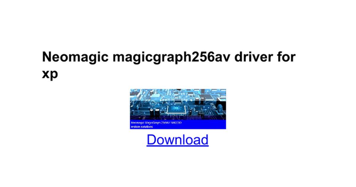 Neomagic magicgraph 256 av driver.