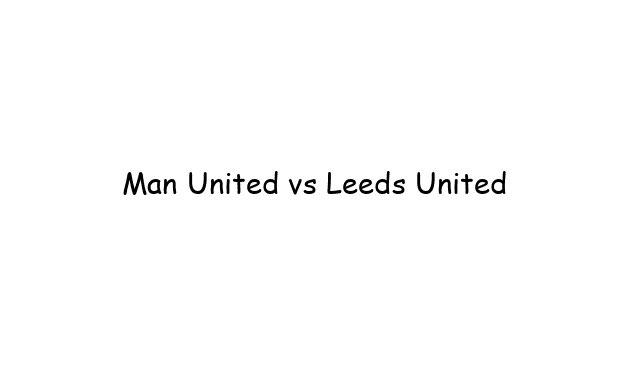Man United and Leeds Utd