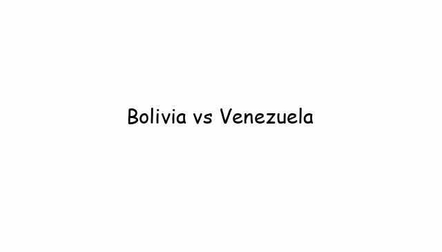 Bolivia vs Venezuela