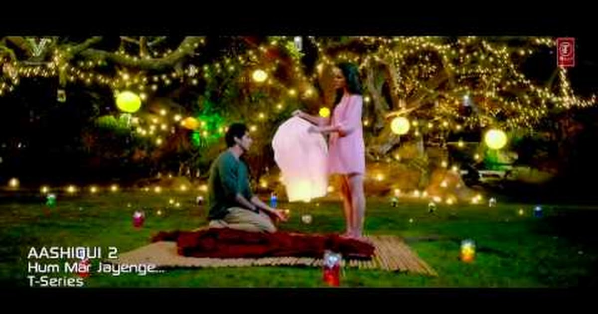 hum mar jayenge aashiqui 2 full song 1080p hd 2013 google drive