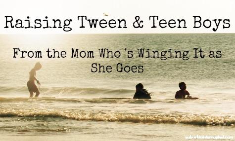 raising tween and teen boys