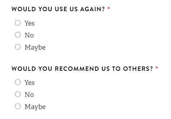 form questions with would you use us again and would you recommend to others