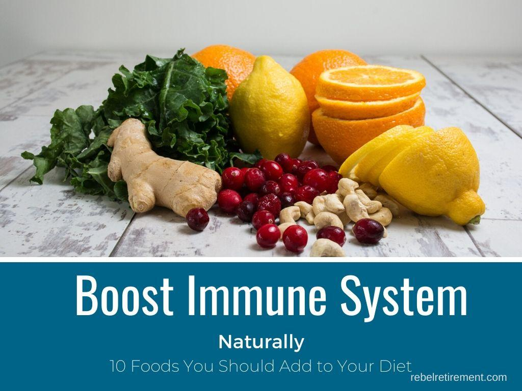 Boost Your Immune System Naturally with These 10 Foods - Rebel Retirement