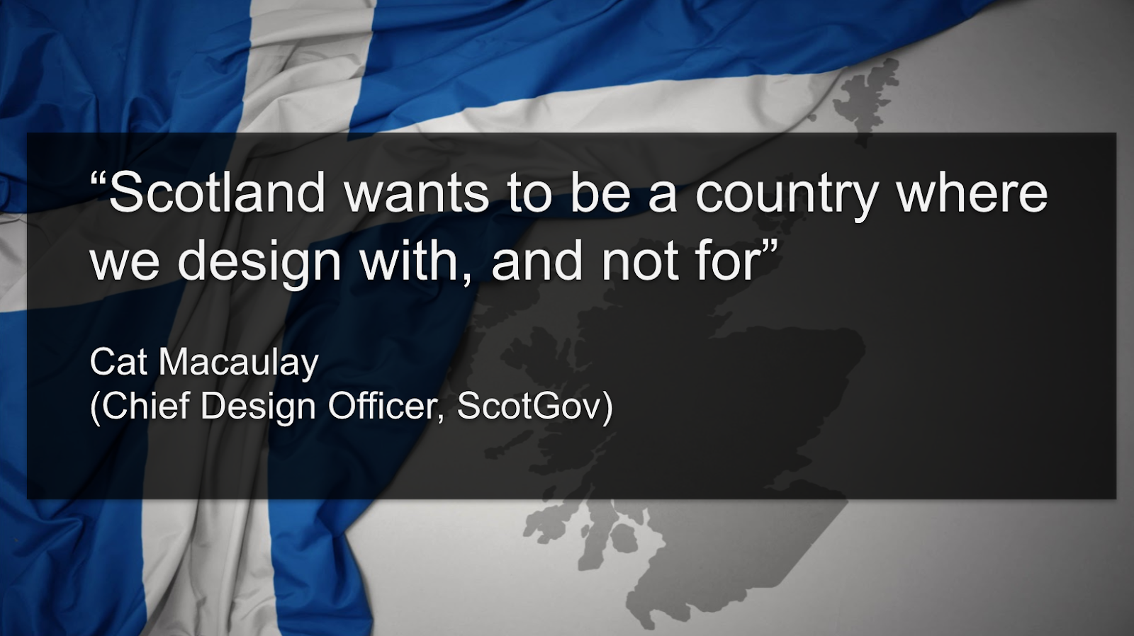 Quote that Scotland desires to be a country that designs with not for people