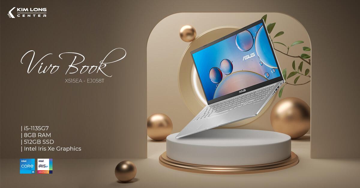 Asus vivobook EJ058T là dòng laptop 15 inch mỏng nhẹ