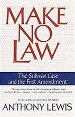 Make-No-Law-The-Sullivan-Case-and-the-First-Amendment-91-Edition-9780679739395-Anthony-Lewis