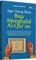 Agar Orang Sibuk Bisa Menghafal Al-Quran | RBI