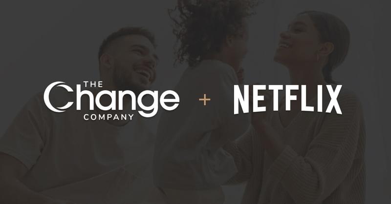 The Change Company and Netflix partnership