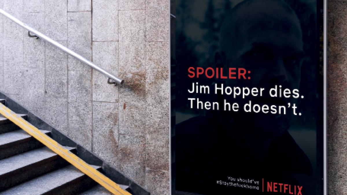 "A Netflix ad saying ""Spoiler: Jim Hopper dies. Then he doesn't."""