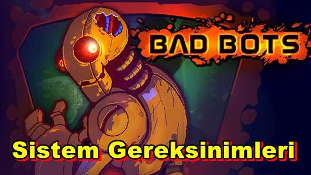 Bad Bots PC Sistem Gereksinimleri