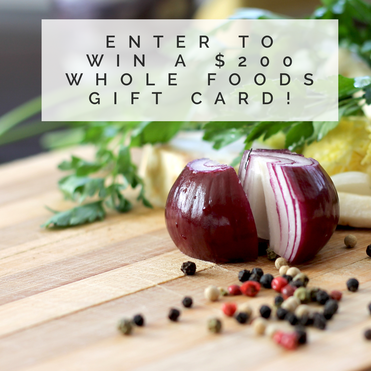 Enter To Win A $200 Whole Foods Gift Card! - Ann Again and again Reviews