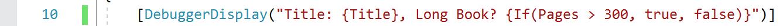Figura 6: atributo DebuggerDisplay con sintaxis de expresión ternaria de estilo Visual Basic agregada