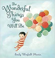 Amazon.com: The Wonderful Things You Will Be (0884871130611): Martin, Emily  Winfield: Books