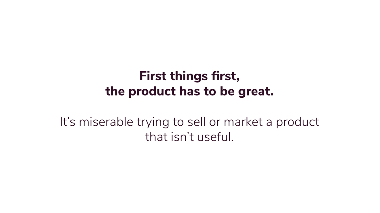 Go-to-market - great products.