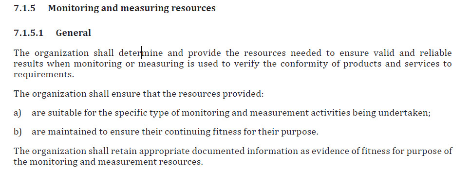 Using a Decision Rule that supports the requirements from under Monitoring and Measuring resources of ISO 9001:2015.