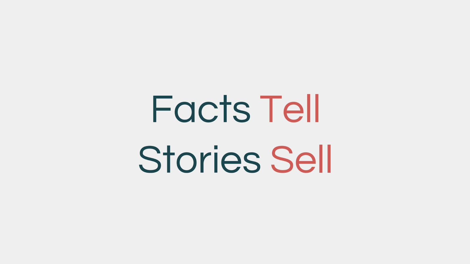 facts tell, stories sell