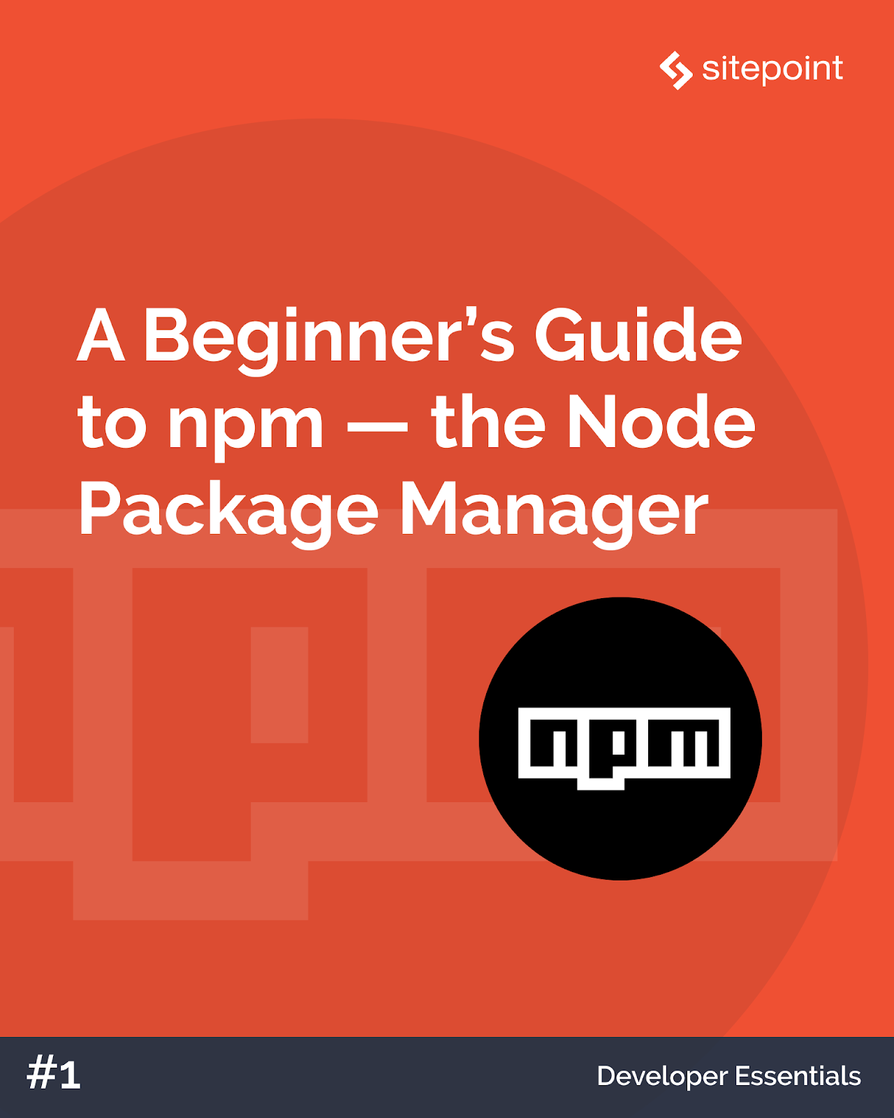 A Beginner's Guide to npm, the Node Package Manager cover