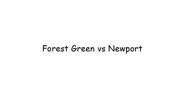 Forest Green vs Newport