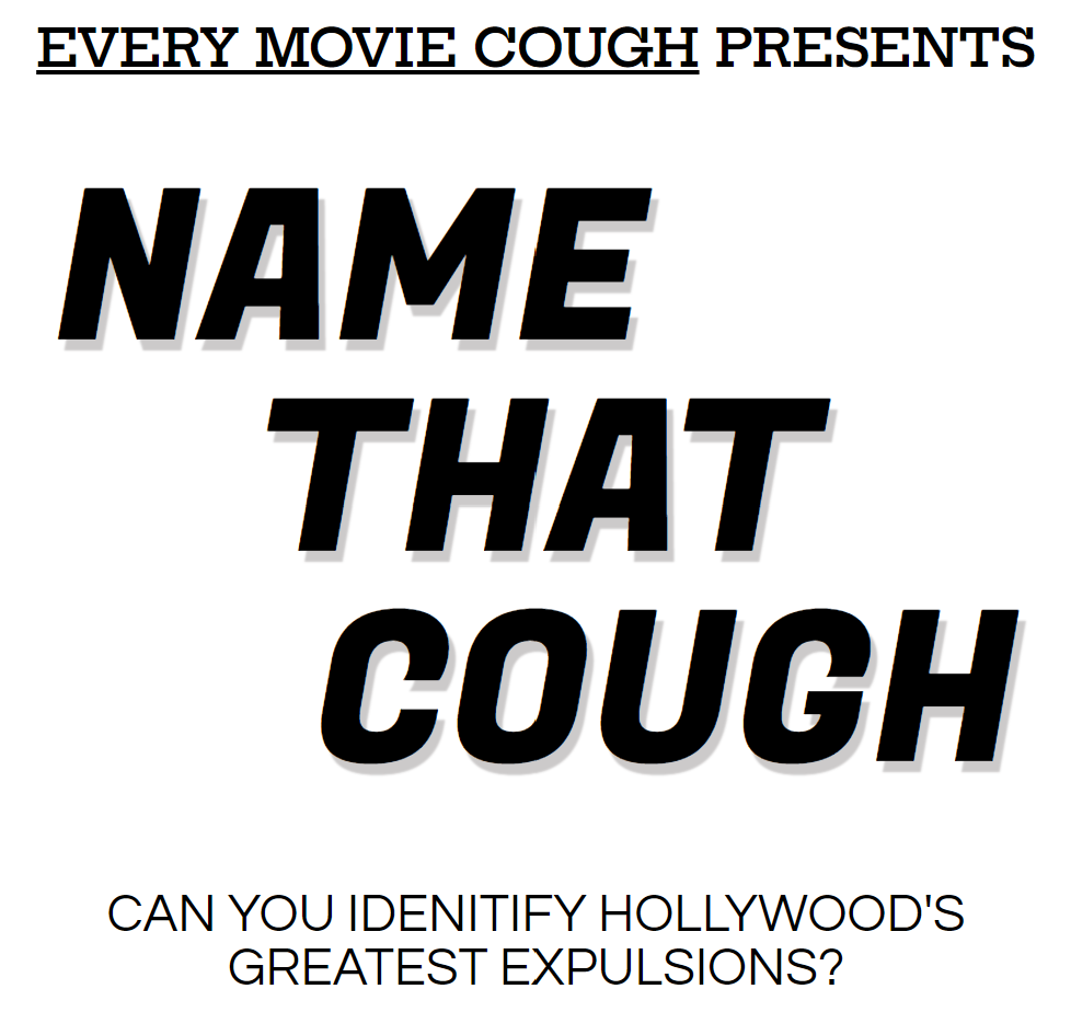 Every Movie Cough - The Game