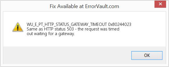 Gateway Timeout Error generates a 0x80244023 error code