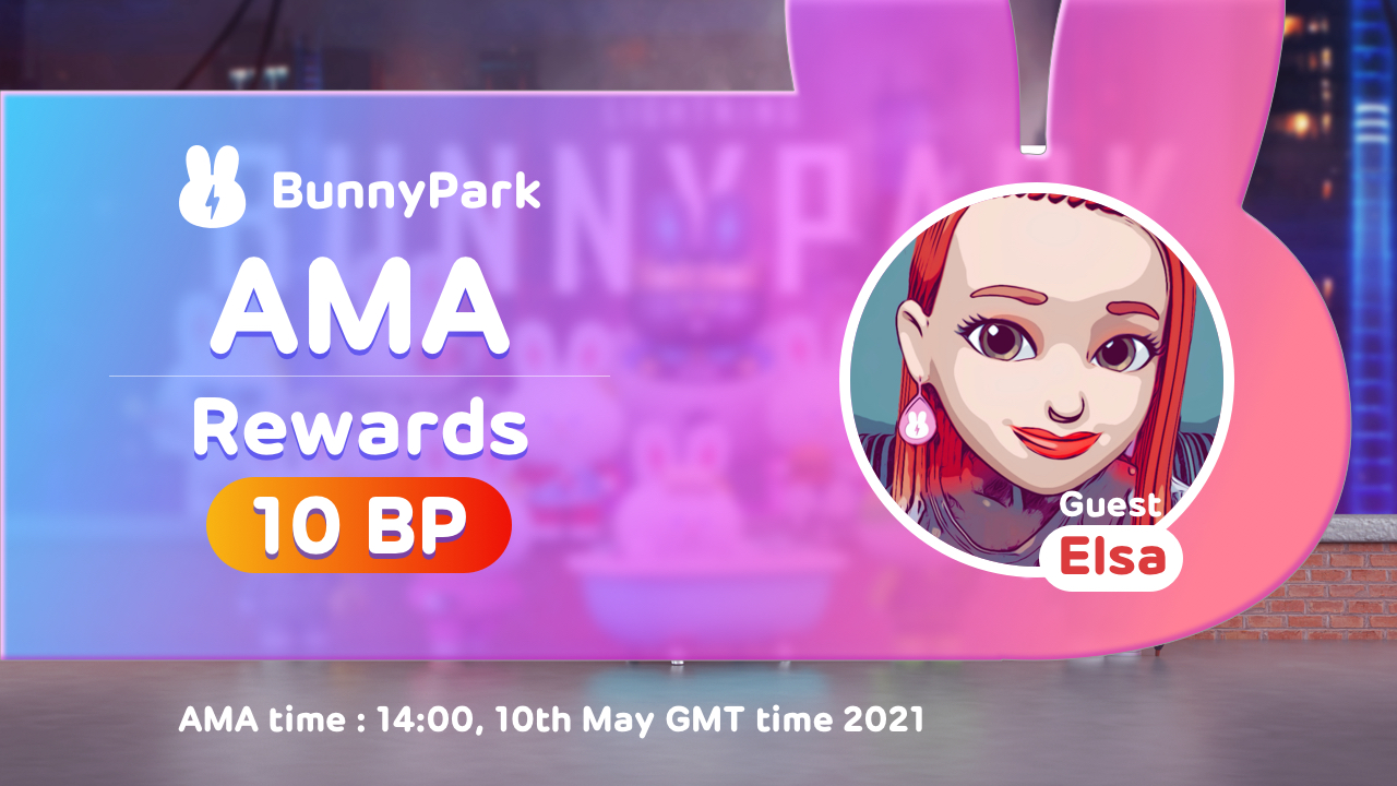 BunnyPark held the 1st AMA in our English telegram group at 14:00, 10th May, 2021 GMT time