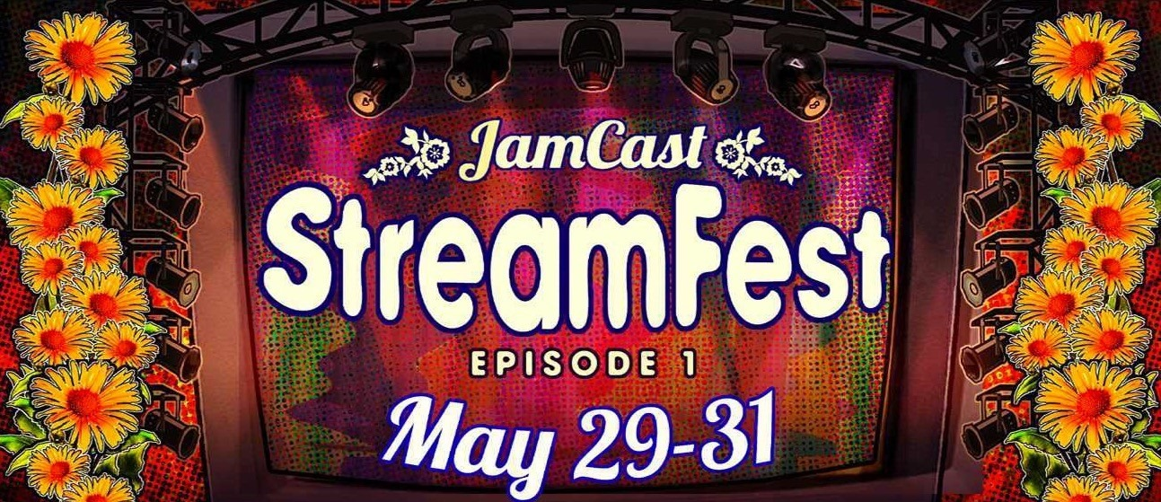 JamCast premieres Streamfest with Two Virtual Stages, May 29-31