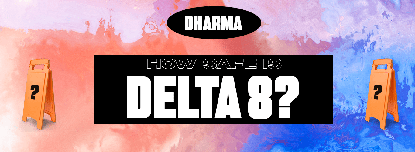 How safe is Delta 8 THC