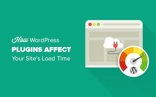 Các plugin WordPress ảnh hưởng đến thời gian tải trang web của bạn như thế nào