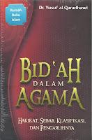Bid`ah Dalam Agama; Hakikat Sebab Klasifikasi dan Pengaruhnya | RBI