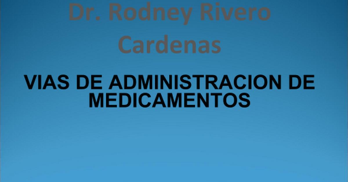 TEMA 7 VIAS DE ADMINISTRACION.ppt - Google Slides