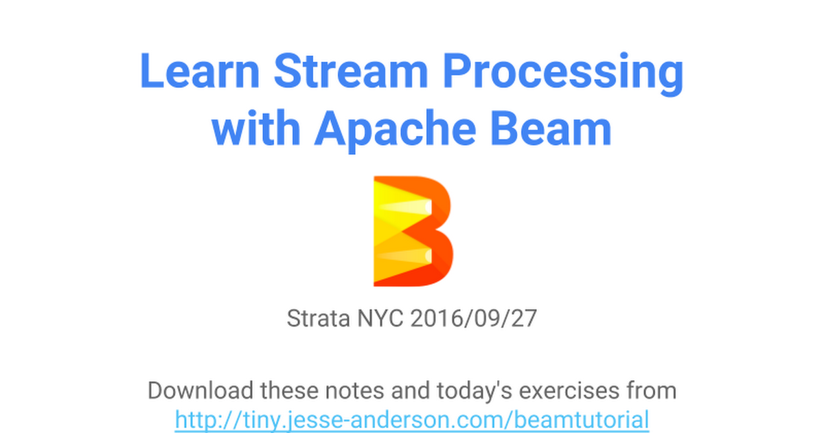 Learn Stream Processing with Apache Beam -- Strata NYC 2016