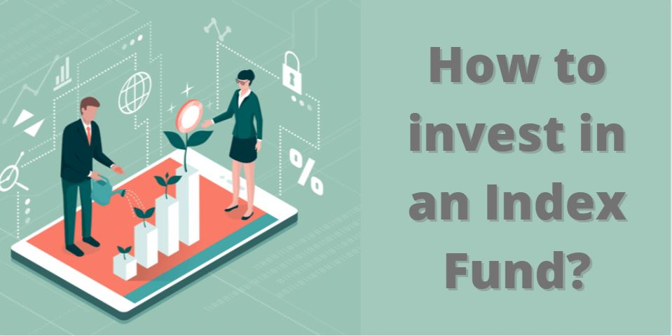 How to invest in an Index Fund?