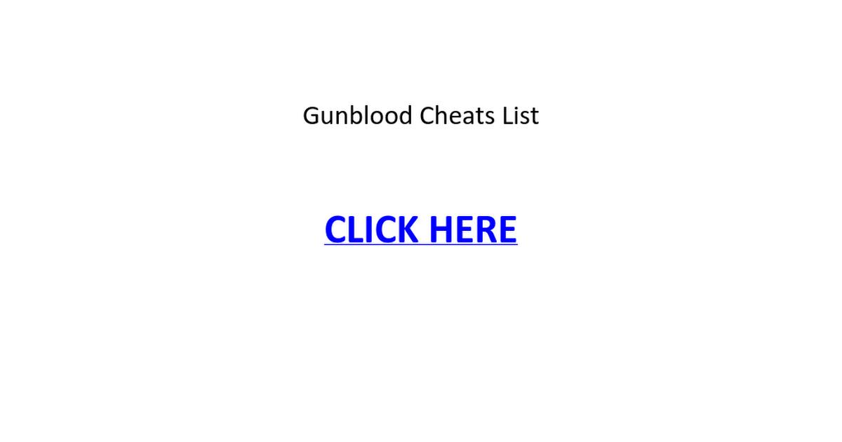 Gunblood cheats gunblood cheats list gunblood cheats weebly gunblood