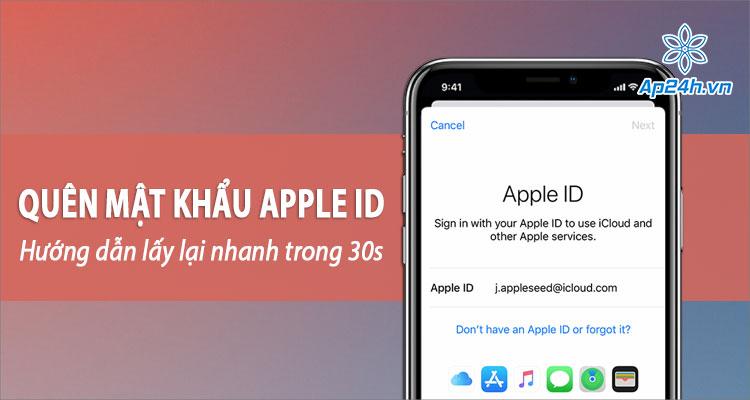 Quên mật khẩu Apple ID, hướng dẫn cách lấy lại