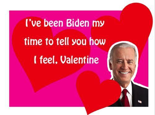 i just wanted to tell you how ive been biden my time because i dont want to be obama self this valentines day
