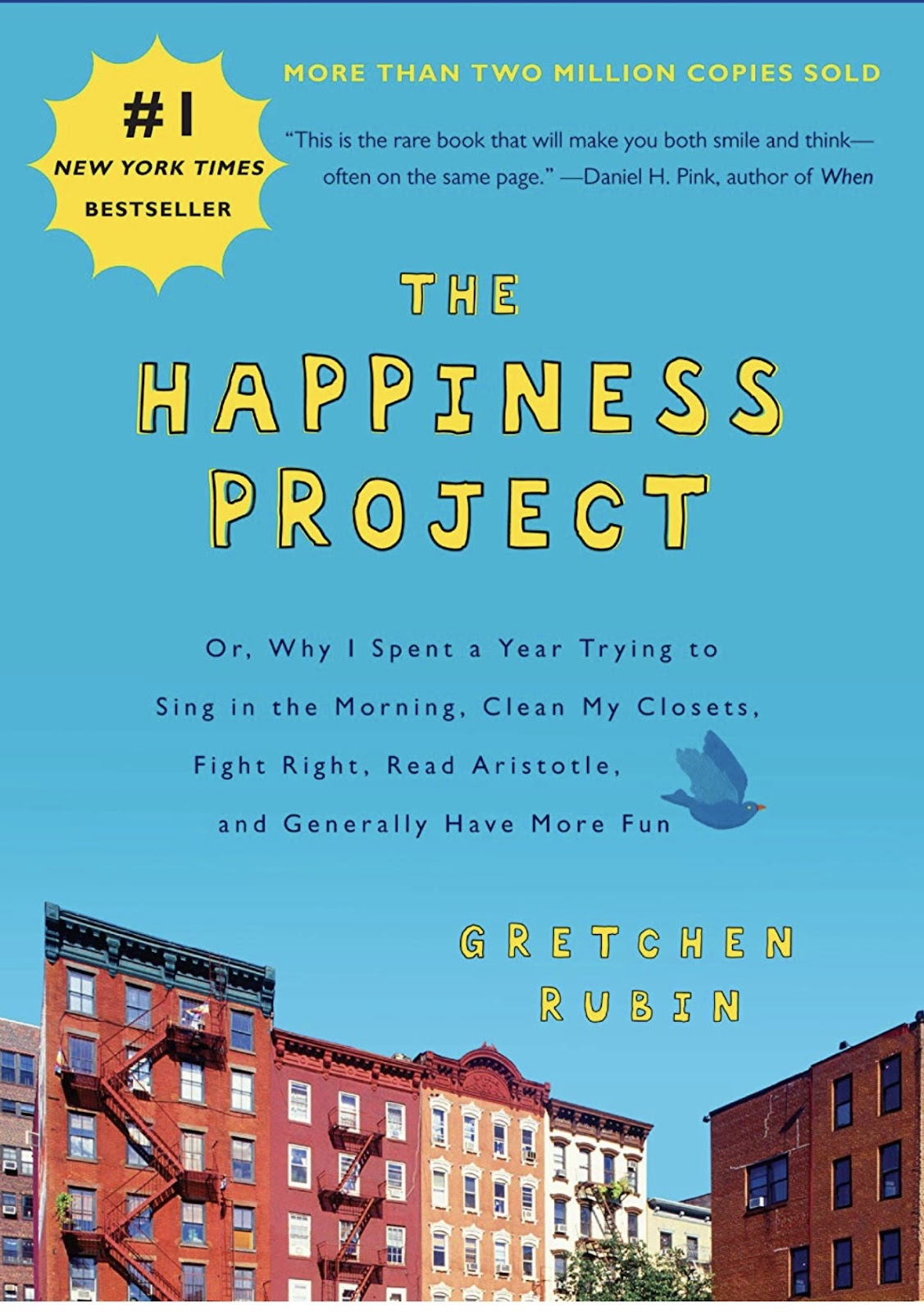 The Happiness Project by Gretchen Rubin for people who like to read.