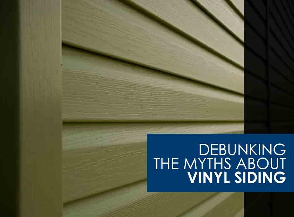 Debunking The Myths About Vinyl Siding