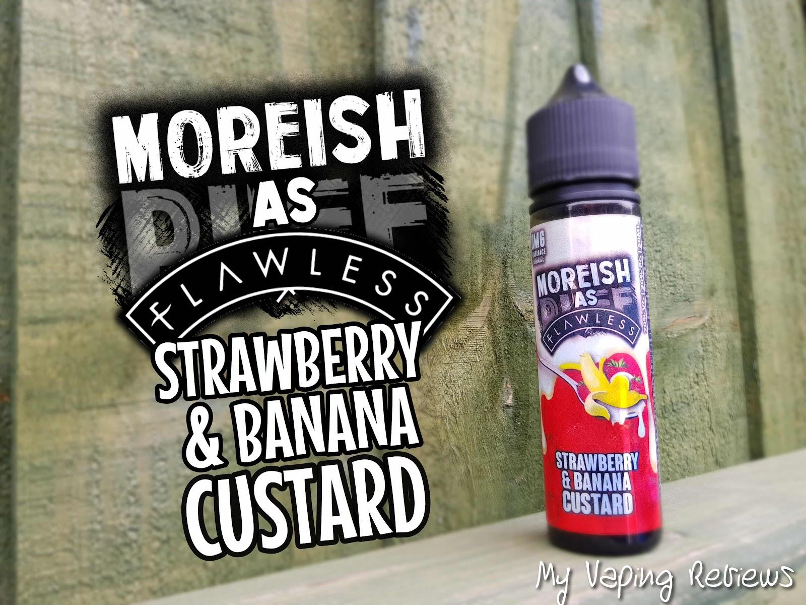 MOREISH AS FLAWLESS STRAWBERRY BANANA CUSTARD SHORTFILL E-LIQUID REVIEW.