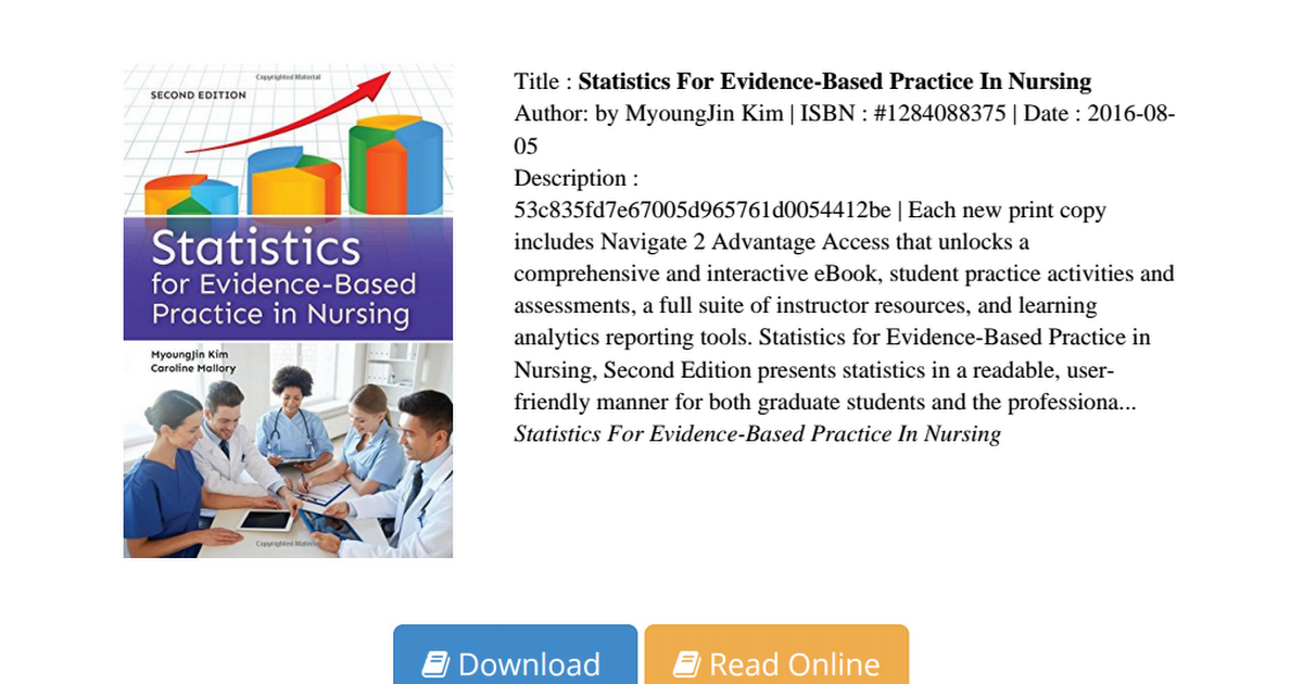 nursing and evidence based practice Evidence-based practice holds great promise for moving care to a high level of likelihood for producing the intended health outcome with a focus on employing evidence-based practice, nurses established national consensus on competencies for ebp in nursing in 2004 and extended.