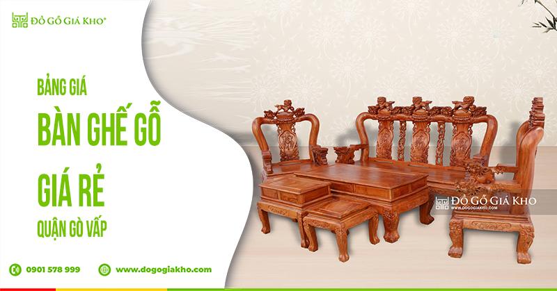 Bảng giá bàn ghế gỗ quận Gò Vấp