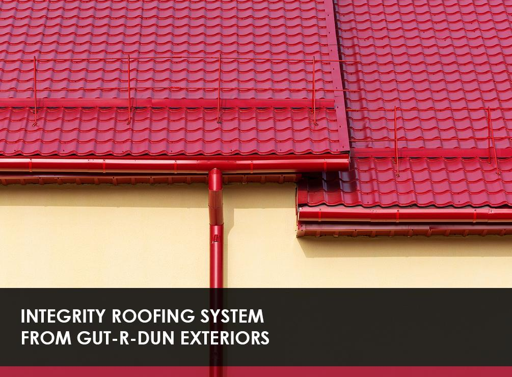Integrity roofing system from gut r dun exteriors for Integrity roofing and exteriors