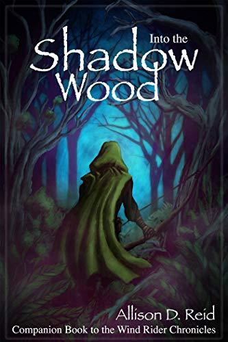 Into the Shadow Wood (Wind Rider Chronicles) by [Reid, Allison D.]