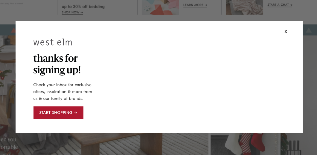 """pop up submission states, """"thanks for signing up! Check your inbox for exclusive offers, inspiration & more from us and our family of brands"""" with button to start shopping"""