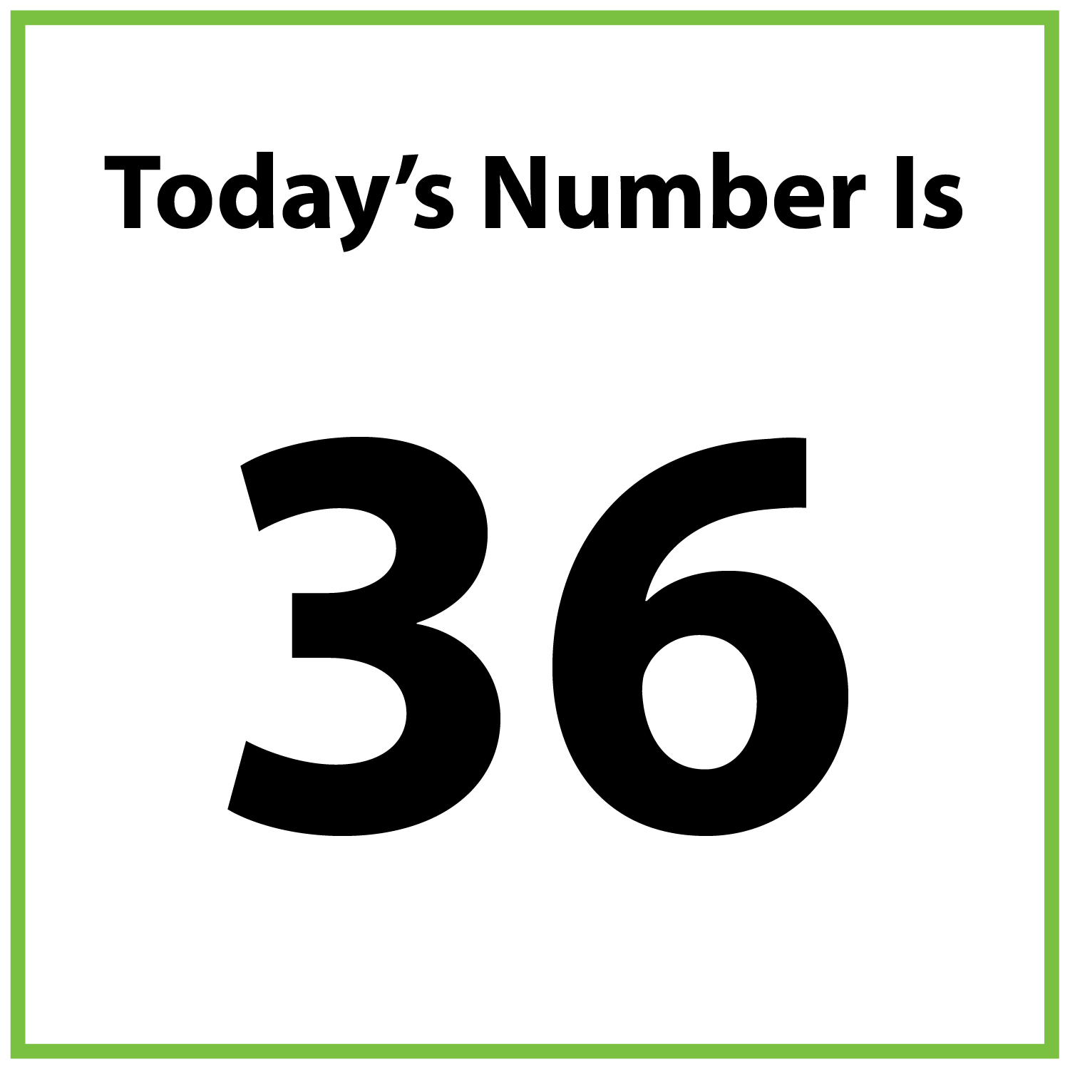 Today's number is 36.