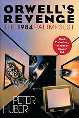Novel rekomendasi Mark Zuckerberg, Orwell's Revenge karangan Peter Huber