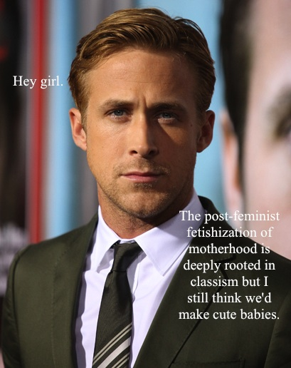 Hey girl...cute babies - Ryan Gosling