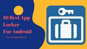 10 Best App Locker For Android -  Techy Nickk