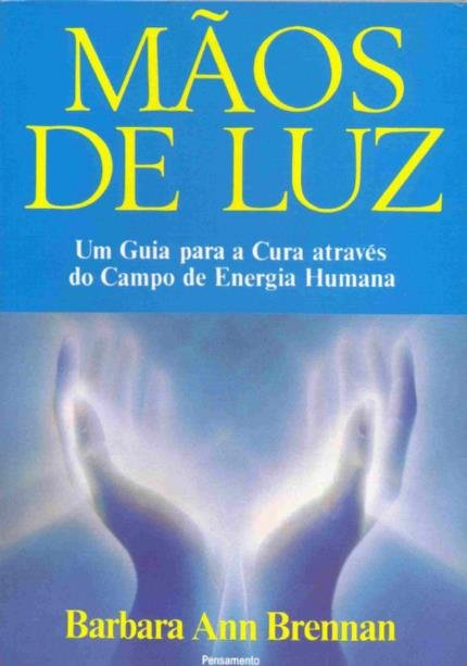 Livro - Mãos de Luz - Um Guia Para A Cura Através do Campo de Energia Humana