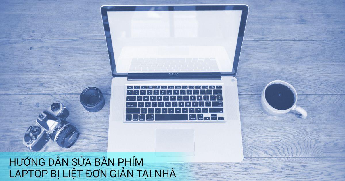 hướng dẫn khắc phục bàn phím laptop bị liệt